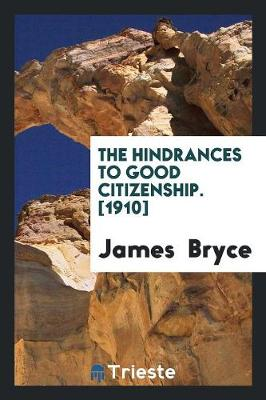 The Hindrances to Good Citizenship. [1910] (Paperback)