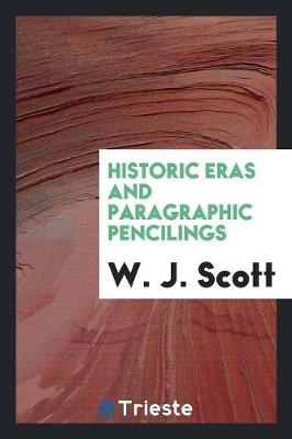 Historic Eras and Paragraphic Pencilings (Paperback)