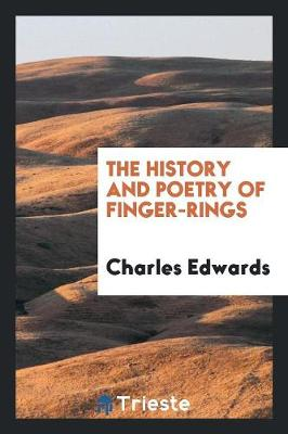The History and Poetry of Finger-Rings (Paperback)