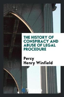 The History of Conspiracy and Abuse of Legal Procedure (Paperback)
