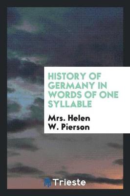 History of Germany in Words of One Syllable (Paperback)