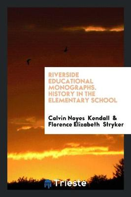 Riverside Educational Monographs. History in the Elementary School (Paperback)