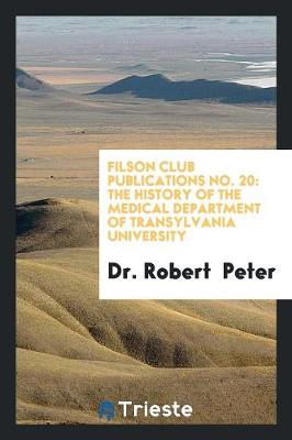 Filson Club Publications No. 20: The History of the Medical Department of Transylvania University (Paperback)