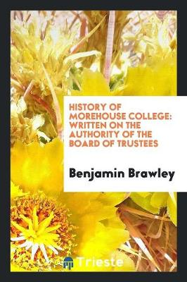 History of Morehouse College: Written on the Authority of the Board of Trustees (Paperback)
