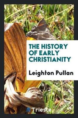 The History of Early Christianity (Paperback)