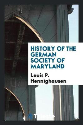 History of the German Society of Maryland (Paperback)