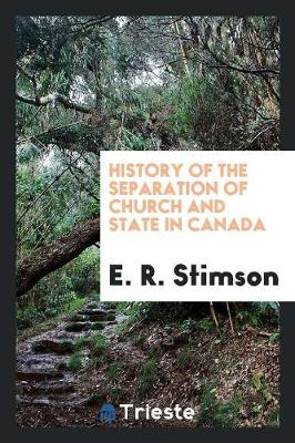 History of the Separation of Church and State in Canada (Paperback)