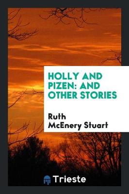 Holly and Pizen, and Other Stories (Paperback)