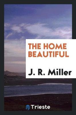 The Home Beautiful (Paperback)