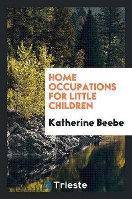 Home Occupations for Little Children (Paperback)