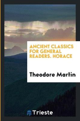Ancient Classics for General Readers. Horace (Paperback)