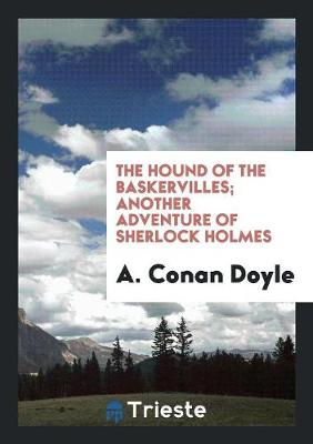 The Hound of the Baskervilles; Another Adventure of Sherlock Holmes (Paperback)