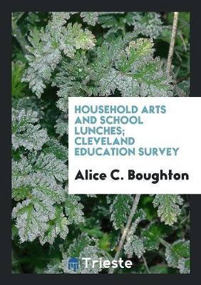 Household Arts and School Lunches; Cleveland Education Survey (Paperback)