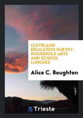 Cleveland Education Survey. Household Arts and School Lunches (Paperback)