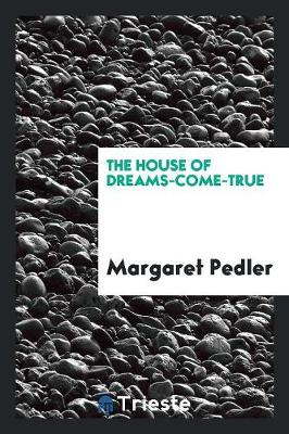 The House of Dreams-Come-True (Paperback)