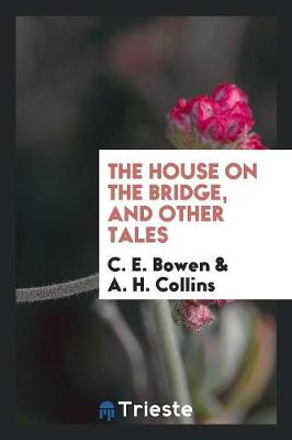 The House on the Bridge, and Other Tales (Paperback)