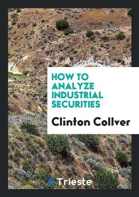 How to Analyze Industrial Securities (Paperback)