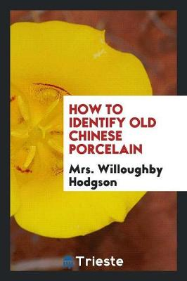 How to Identify Old Chinese Porcelain (Paperback)