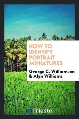 How to Identify Portrait Miniatures (Paperback)