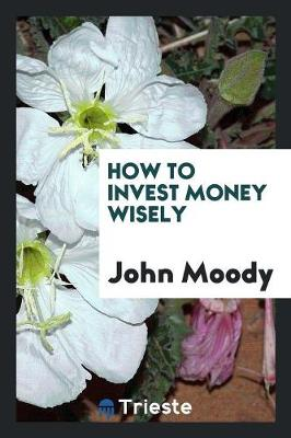 How to Invest Money Wisely (Paperback)