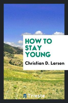 How to Stay Young (Paperback)