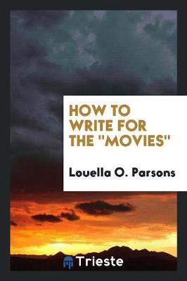 How to Write for the Movies (Paperback)