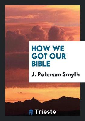 How We Got Our Bible (Paperback)
