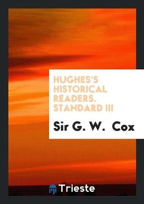 Hughes's Historical Readers. Standard III (Paperback)
