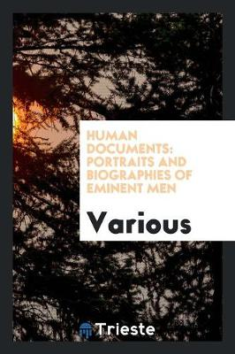 Human Documents: Portraits and Biographies of Eminent Men (Paperback)
