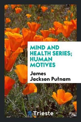 Mind and Health Series; Human Motives (Paperback)