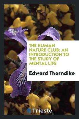 The Human Nature Club: An Introduction to the Study of Mental Life (Paperback)