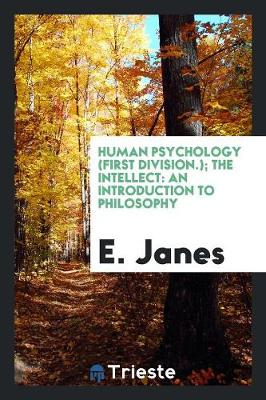 Human Psychology (First Division.); The Intellect: An Introduction to Philosophy (Paperback)