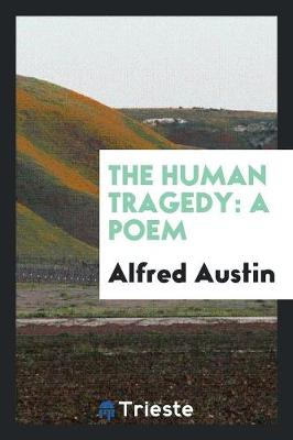 The Human Tragedy: A Poem (Paperback)