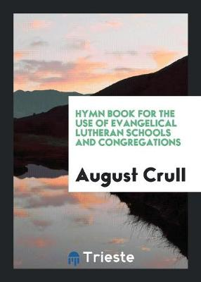 Hymn Book for the Use of Evangelical Lutheran Schools and Congregations (Paperback)