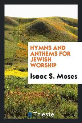Hymns and Anthems for Jewish Worship (Paperback)
