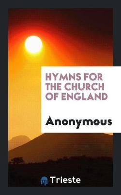Hymns for the Church of England (Paperback)