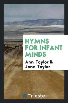 Hymns for Infant Minds (Paperback)
