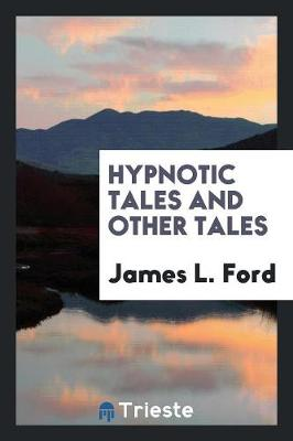 Hypnotic Tales and Other Tales (Paperback)