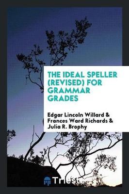 The Ideal Speller (Revised) for Grammar Grades (Paperback)