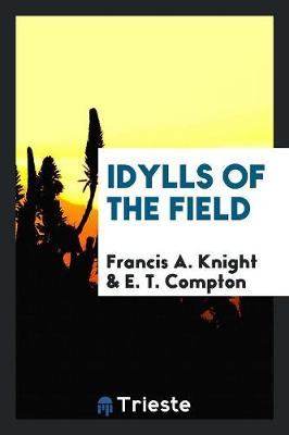 Idylls of the Field (Paperback)