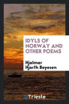 Idyls of Norway and Other Poems (Paperback)
