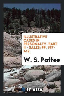Illustrative Cases in Personalty. Part II - Sales; Pp. 197-412 (Paperback)