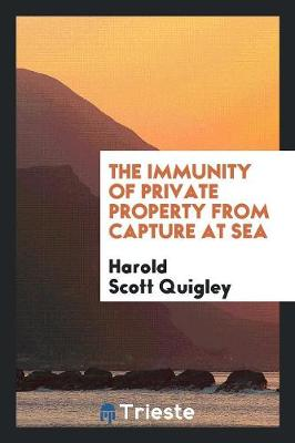 The Immunity of Private Property from Capture at Sea (Paperback)