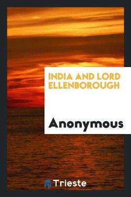 India and Lord Ellenborough (Paperback)