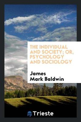 The Individual and Society; Or, Psychology and Sociology (Paperback)