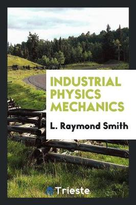 Industrial Physics Mechanics (Paperback)