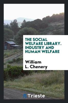 The Social Welfare Library. Industry and Human Welfare (Paperback)