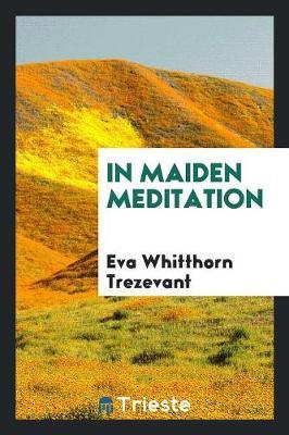 In Maiden Meditation (Paperback)