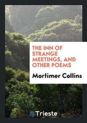 The Inn of Strange Meetings, and Other Poems (Paperback)