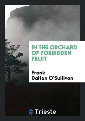 In the Orchard of Forbidden Fruit (Paperback)